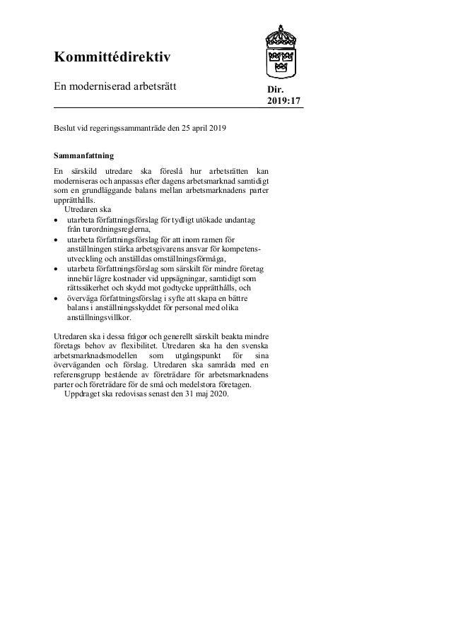 Kommittédirektiv En moderniserad arbetsrätt Beslut vid regeringssammanträde den 25 april 2019 Sammanfattning En särskild u...