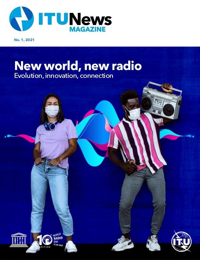 No.1, 2021 New world, new radio Evolution, innovation, connection