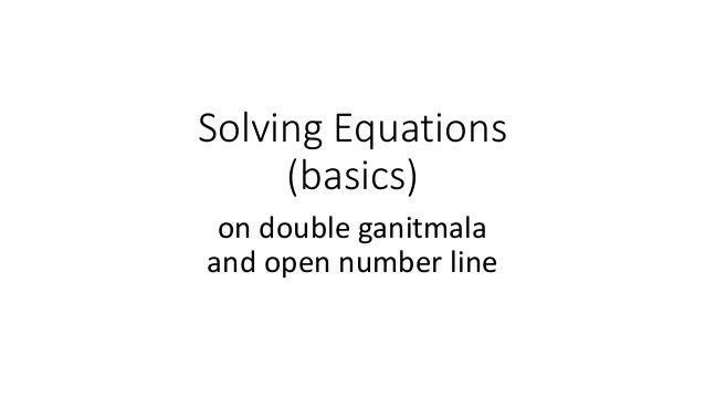 Solving Equations (basics) on double ganitmala and open number line