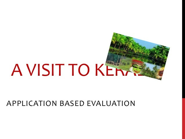 A VISIT TO KERALA APPLICATION BASED EVALUATION
