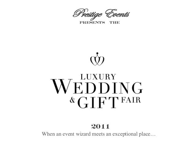 Prestige Events presents the 2011 When an event wizard meets an exceptional place…