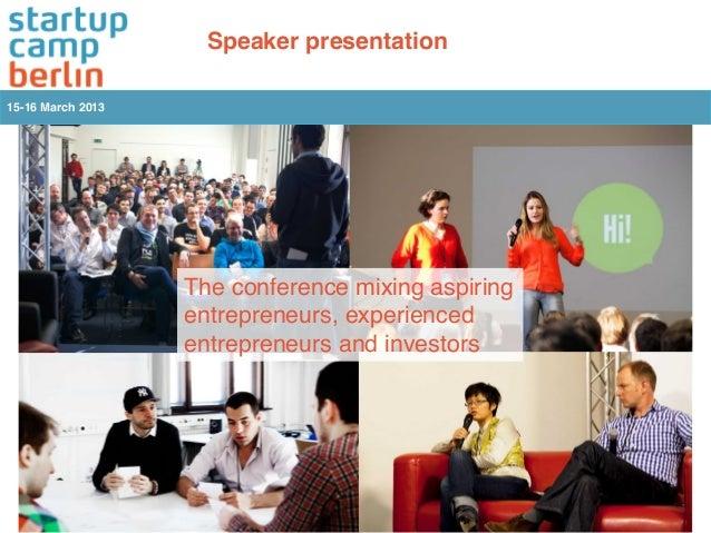 Speaker presentation!15-16 March 2013!                    The conference mixing aspiring                    entrepreneurs,...