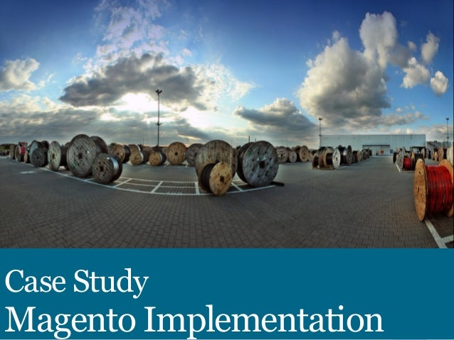 Case Study  Magento Implementation