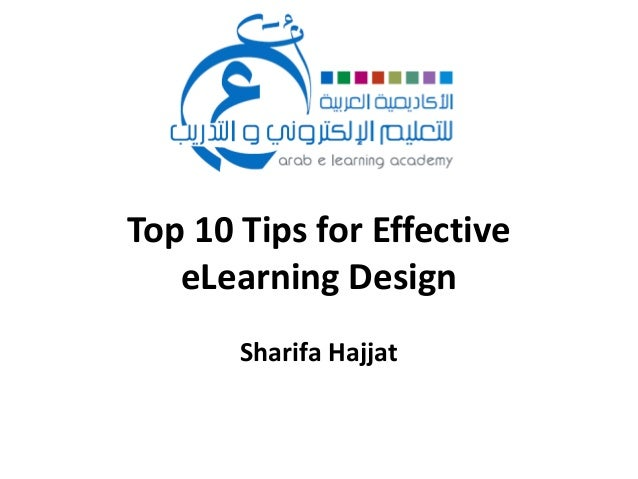 Top 10 Tips for Effective eLearning Design Sharifa Hajjat