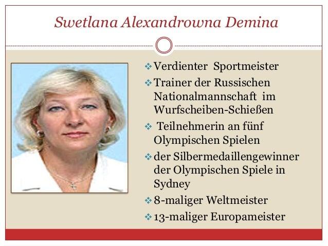 Swetlana Alexandrowna Demina  Verdienter Sportmeister  Trainer der Russischen  Nationalmannschaft im Wurfscheiben-Schieß...