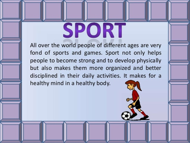 sports in our daily life Importance and benefits of sports the second advantage of sports for people is that they are required for our daily lives and sometimes overwhelming life.