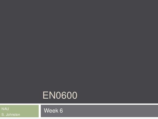 EN0600 NAU S. Johnston Week 6