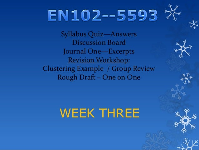 Syllabus Quiz—Answers          Discussion Board       Journal One—Excerpts         Revision Workshop:Clustering Example / ...
