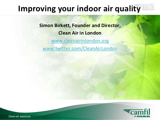 Improving your indoor air quality                           C L E A N   A I R   S O L U T I O N S                      Sim...