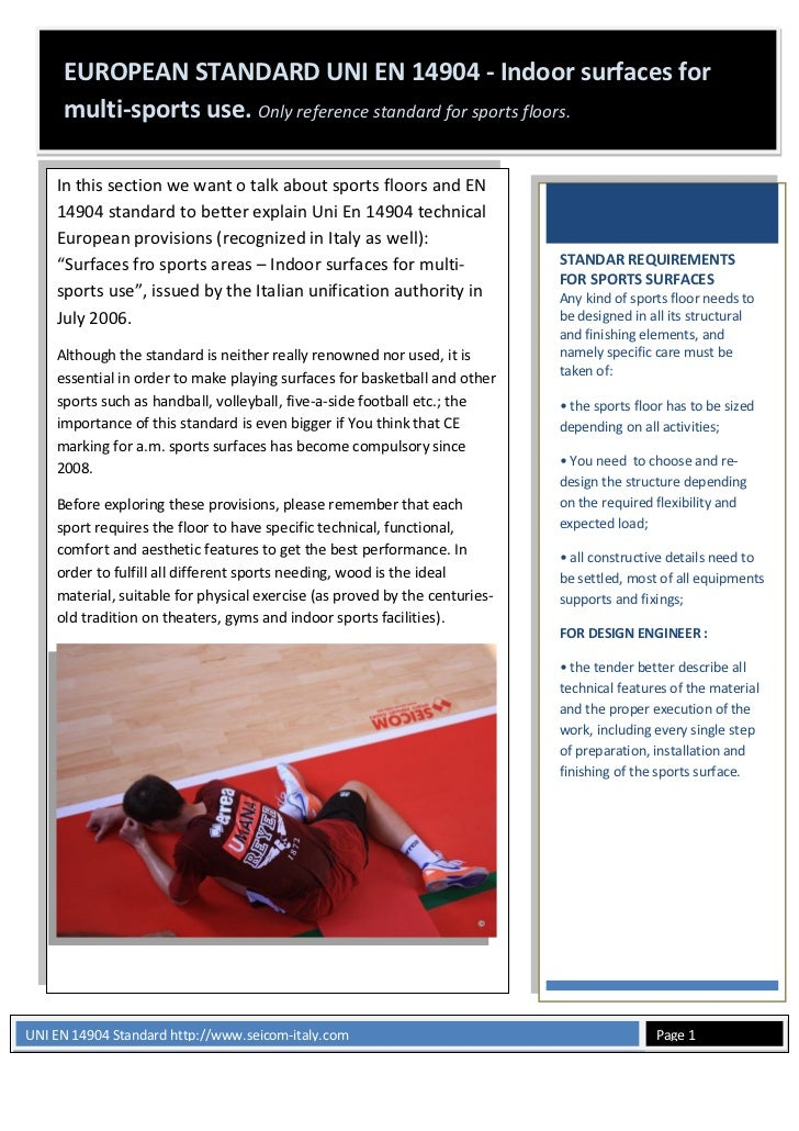 EUROPEAN STANDARD UNI EN 14904 - Indoor surfaces for     multi-sports use. Only reference standard for sports floors.    I...