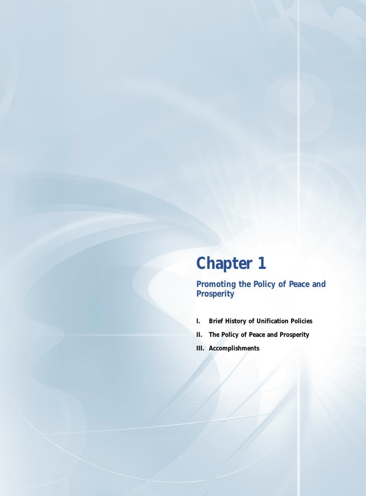 Chapter 1 Promoting the Policy of Peace and Prosperity   I.   Brief History of Unification Policies  II. The Policy of Pea...