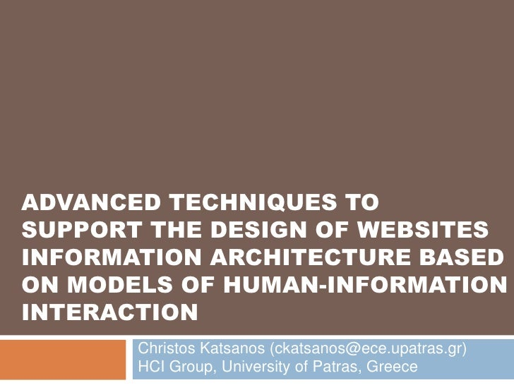 ADVANCED techniques to support THE DESIGN OF WEBSITES INFORMATION ARCHITECTURE BASED ON MODELS OF HUMAN-INFORMATION INTERA...