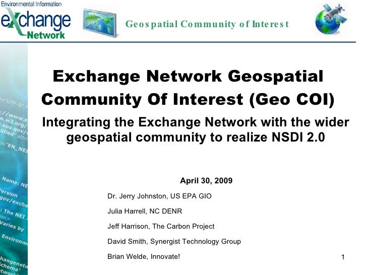 Exchange Network Geospatial Community Of Interest (Geo COI) Integrating the Exchange Network with the wider geospatial com...