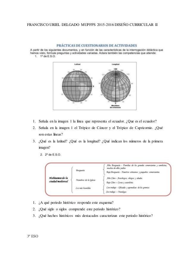 FRANCISCO URIEL DELGADO MUPFPS 2015-2016 DISEÑO CURRICULAR II 1. Señala en la imagen 1 la línea que representa el ecuador....