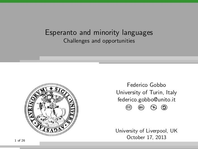 Esperanto and minority languages Challenges and opportunities  Federico Gobbo University of Turin, Italy federico.gobbo@un...