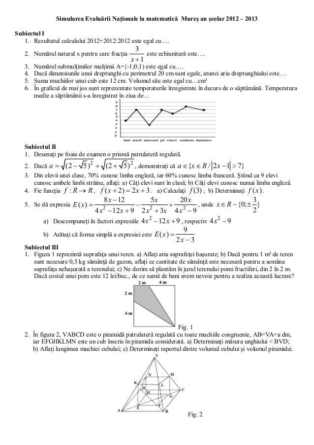 Simularea Evaluării Naţionale la matematică Mureş an şcolar 2012 – 2013 Subiectul I 1. Rezultatul calculului 2012+2012:201...