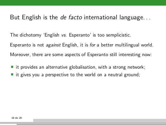 esperanto vs english On a recent friday evening, the esperanto society of new york  to learn the  language as an anti-imperialist counterpoint to english, and an.
