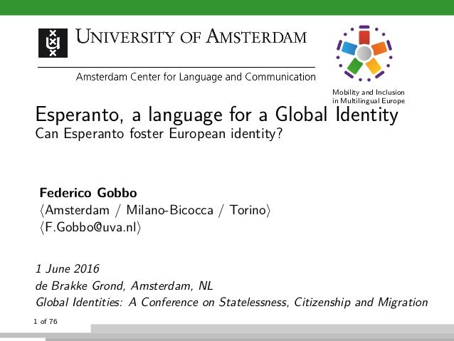 Mobility and Inclusion in Multilingual Europe Esperanto, a language for a Global Identity Can Esperanto foster European id...