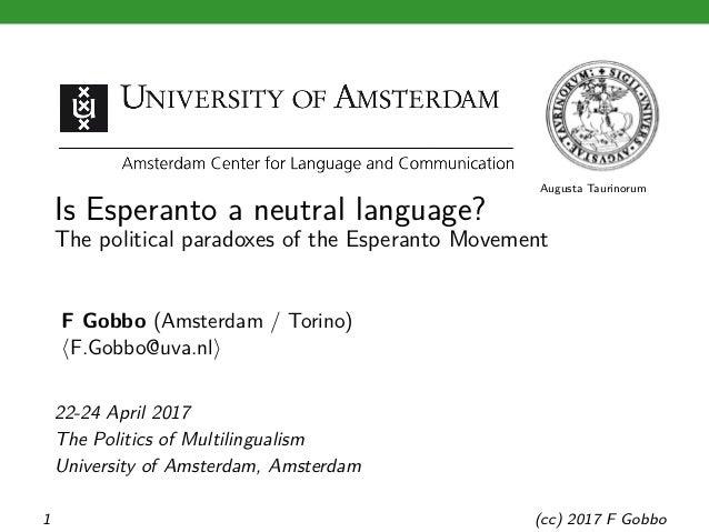 Augusta Taurinorum Is Esperanto a neutral language? The political paradoxes of the Esperanto Movement F Gobbo (Amsterdam /...