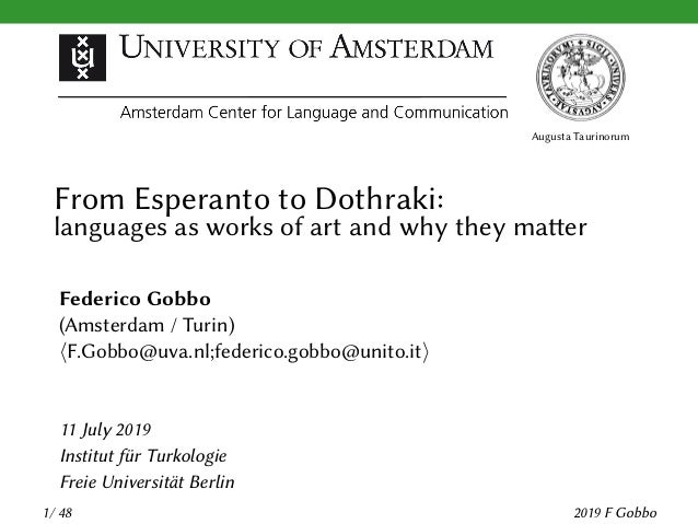 Augusta Taurinorum From Esperanto to Dothraki: languages as works of art and why they matter Federico Gobbo (Amsterdam / T...
