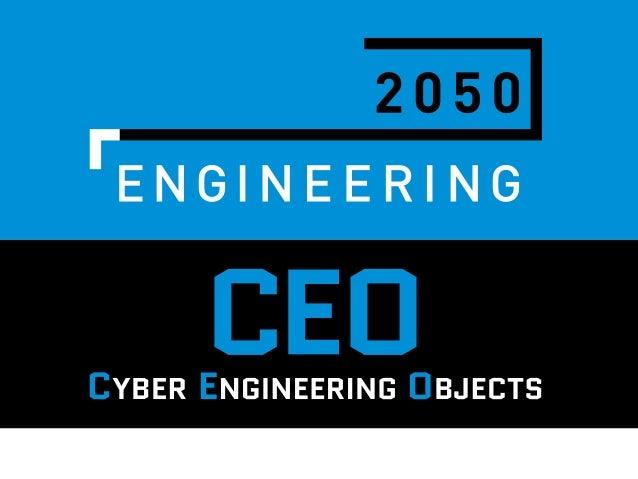 unique interdisciplinary platform to define and push open engineering processes of the future ENGINEERING 2050 IV_20172