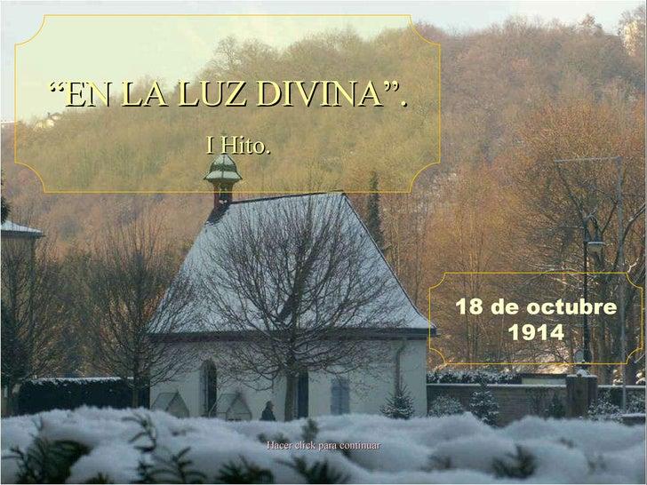""" EN LA LUZ DIVINA"". Hacer click para continuar 18 de octubre 1914 I Hito."