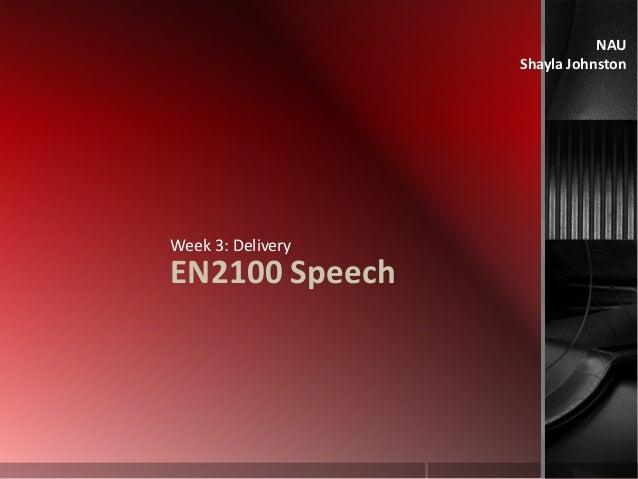 NAU Shayla Johnston EN2100 Speech Week 3: Delivery