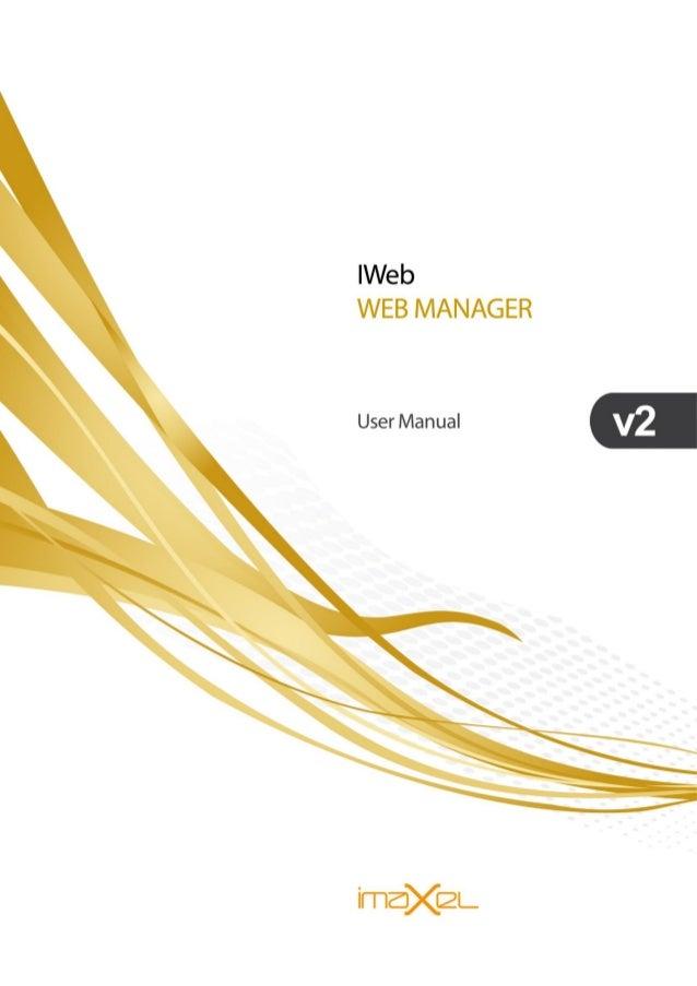 IWeb Web Manager User Manual EN3405  Imaxel lab SL, 2005-2012 2 History Date Doc version Description Author 03.03.2010 1....