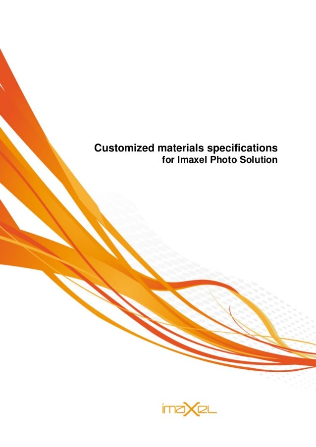 Customized materials specifications for Imaxel Photo Solution