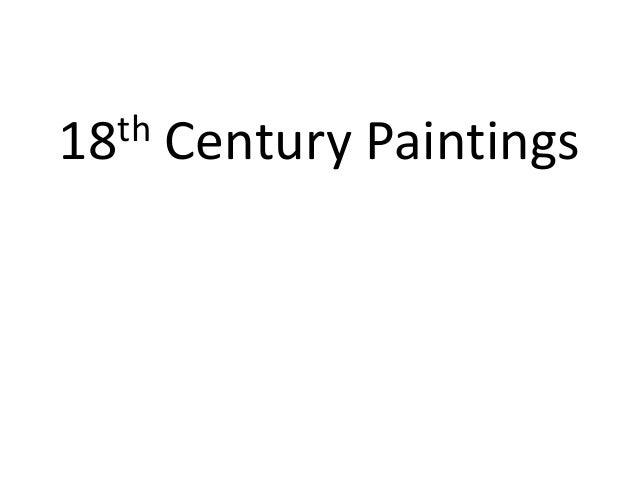 th 18  Century Paintings