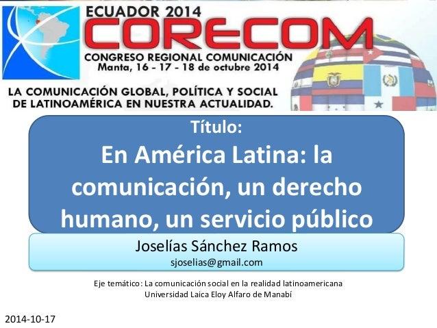 Eje temático: La comunicación social en la realidad latinoamericana  Universidad Laica Eloy Alfaro de Manabí  Título:  En ...