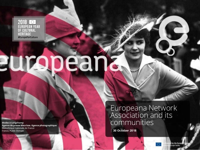 Europeana Network Association and its communities | 30 October 2018