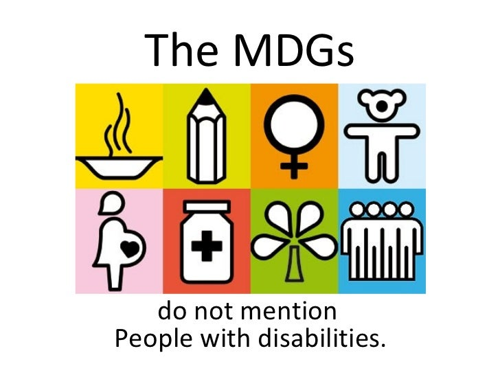 The MDGs do not mention  People with disabilities .
