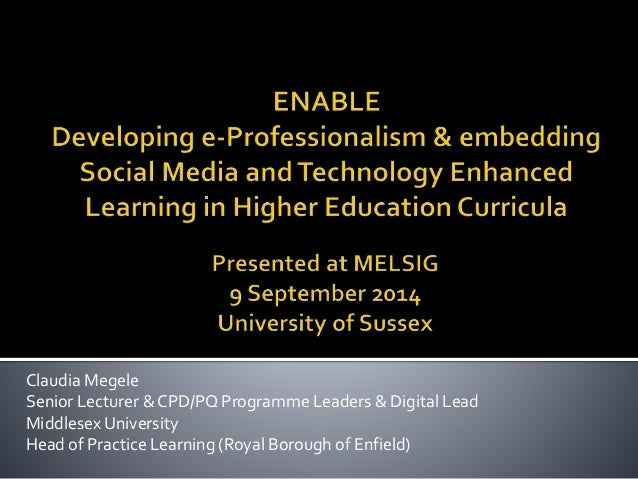 Claudia Megele  Senior Lecturer & CPD/PQ Programme Leaders & Digital Lead  Middlesex University  Head of Practice Learning...
