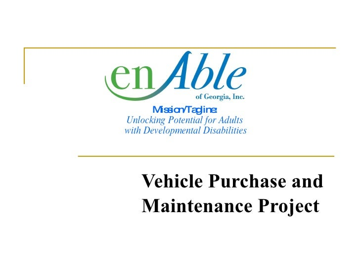 Mission/Tagline:   Unlocking Potential for Adults  with Developmental Disabilities Vehicle Purchase and  Maintenance Project