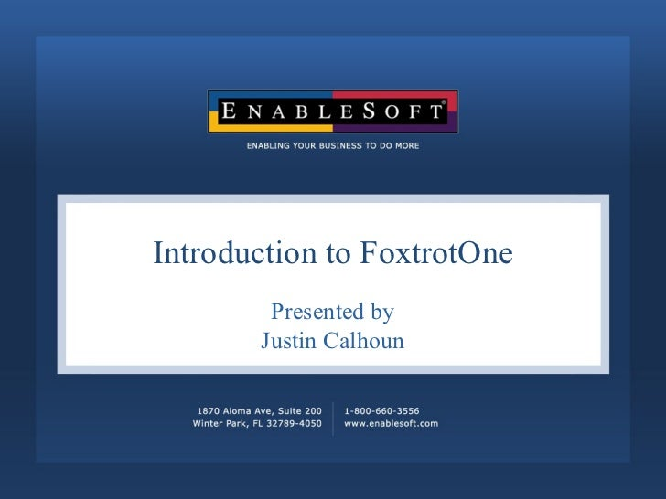 Introduction to FoxtrotOne Presented by Justin Calhoun
