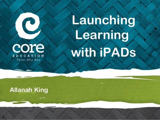Allanah King Launching Learning with iPADs