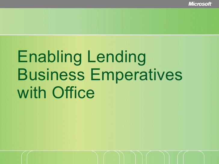 Enabling Lending Business Emperatives with Office