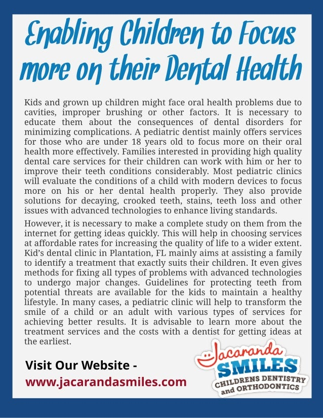EnablingChildrentoFocus moreontheirDentalHealth Kids and grown up children might face oral health problems due to cavities...