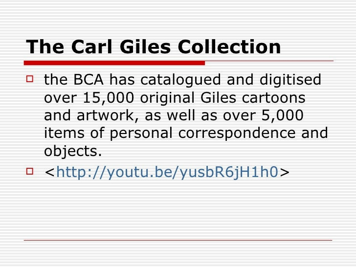 The Carl Giles Collection   the BCA has catalogued and digitised    over 15,000 original Giles cartoons    and artwork, a...