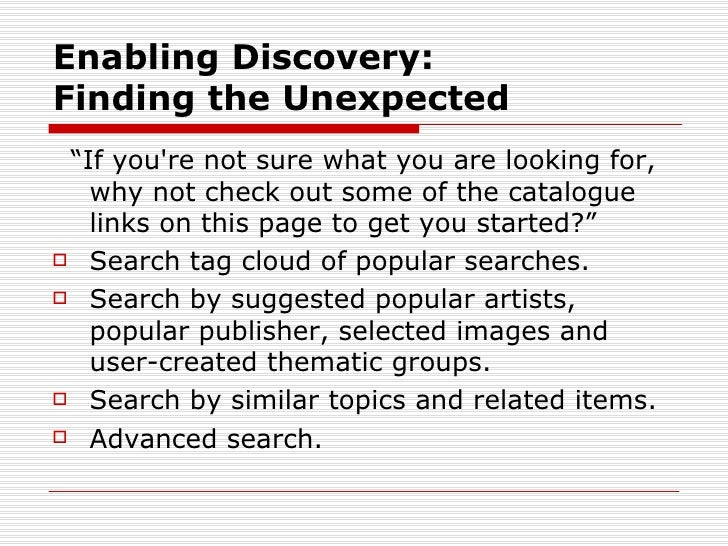 """Enabling Discovery:Finding the Unexpected """"If youre not sure what you are looking for,   why not check out some of the cat..."""