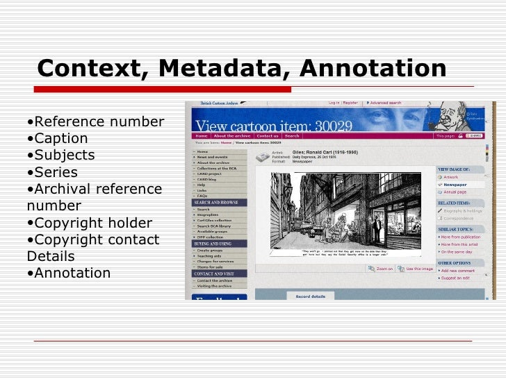 Context, Metadata, Annotation•Reference number•Caption•Subjects•Series•Archival referencenumber•Copyright holder•Copyright...
