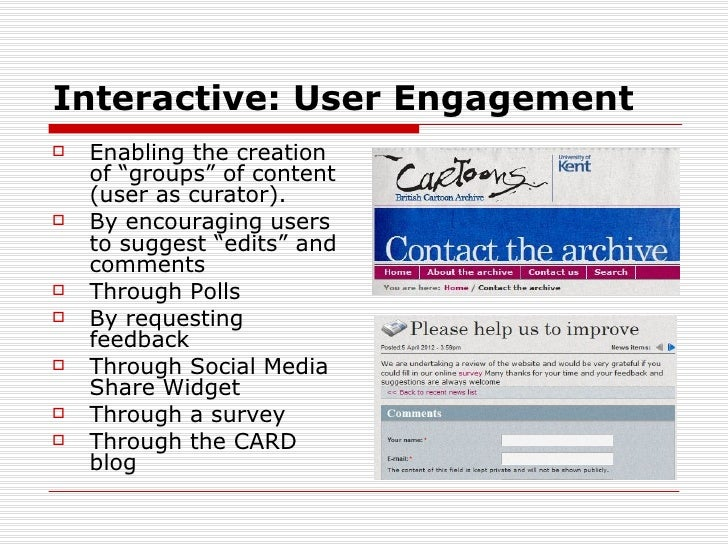 """Interactive: User Engagement   Enabling the creation    of """"groups"""" of content    (user as curator).   By encouraging us..."""