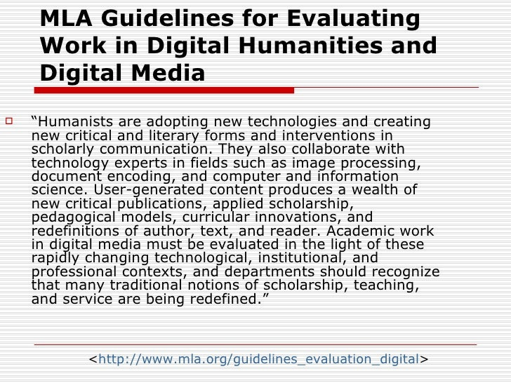 """MLA Guidelines for Evaluating     Work in Digital Humanities and     Digital Media   """"Humanists are adopting new technolo..."""