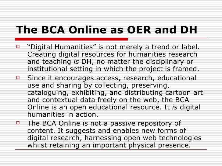 """The BCA Online as OER and DH   """"Digital Humanities"""" is not merely a trend or label.    Creating digital resources for hum..."""