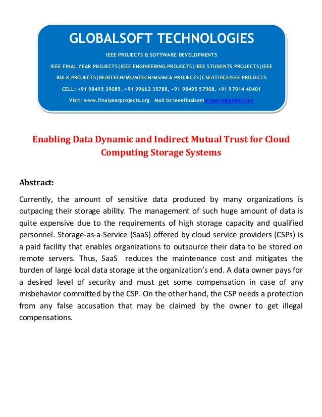 Enabling Data Dynamic and Indirect Mutual Trust for Cloud Computing Storage Systems Abstract: Currently, the amount of sen...