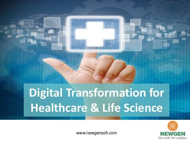 Digital Transformation for Healthcare & Life Science www.newgensoft.com