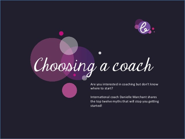 Title pageChoosing a coach   Sub Heading goes here…              Are you interested in coaching but don't k...