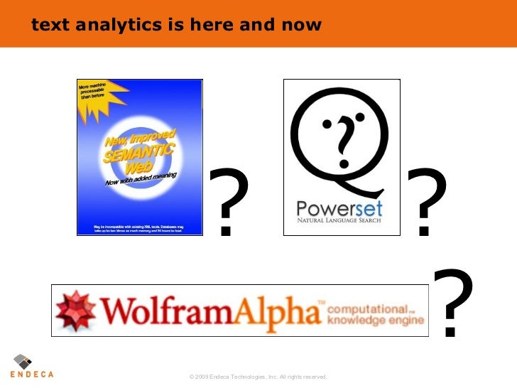 text analytics is here and now ? ? ?