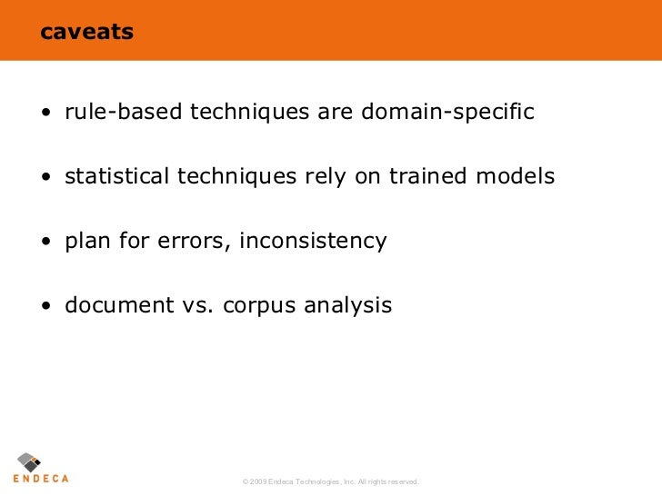 caveats <ul><li>rule-based techniques are domain-specific </li></ul><ul><li>statistical techniques rely on trained models ...
